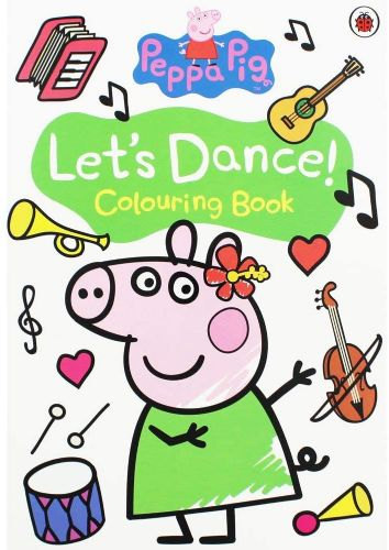 Peppa Pig : Lets Dance Colouring Book